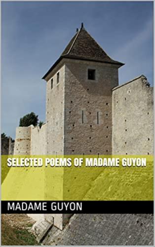 Selected Poems of Madame Guyon