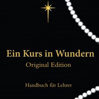 EIN KURS IN WUNDERN- Original Edition® ANLEITUNG FÜR LEHRER