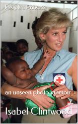 People's princess: An unseen photo memoir