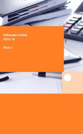 FSTU 18 - NOTE 1  (100%) - Fallstudie Politik