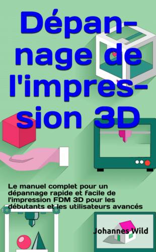 Dépannage de l'impression 3D