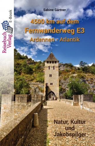 4500 km auf dem Fernwanderweg E3 Ardennen - Atlantik