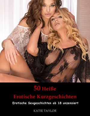 50 Heiße Erotische Kurzgeschichten