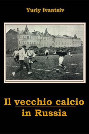 Il vecchio calcio in Russia