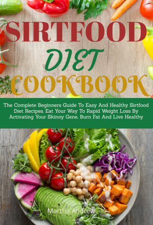 Sirtfood Diet Cookbook