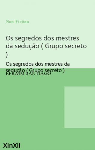Os segredos dos mestres da sedução  ( Grupo secreto )