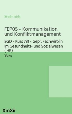 FEP05 - Kommunikation und Konfliktmanagement