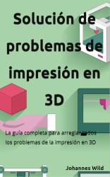 Solución de problemas de impresión en 3D