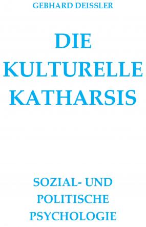 DIE KULTURELLE KATHARSIS