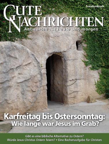 Karfreitag bis Ostersonntag: Wie lange war Jesus im Grab?