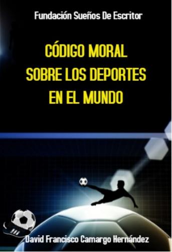 Código Moral Sobre Los Deportes En El Mundo