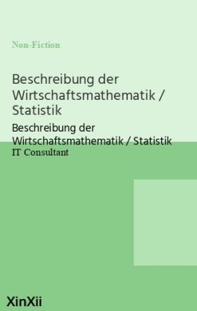 Beschreibung der Wirtschaftsmathematik / Statistik