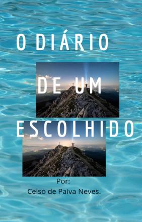 O DIÁRIO DE UM ESCOLHIDO