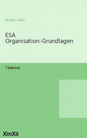 ESA Organisation-Grundlagen