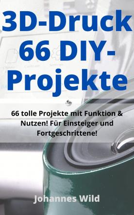 3D-Druck | 66 DIY-Projekte
