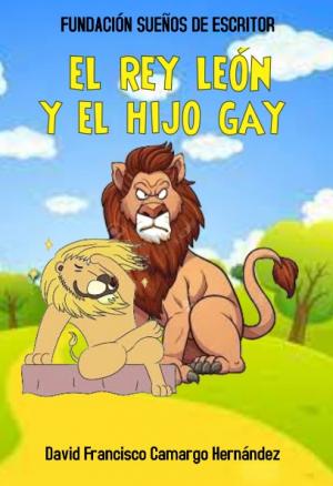 EL REY LEÓN Y EL HIJO GAY