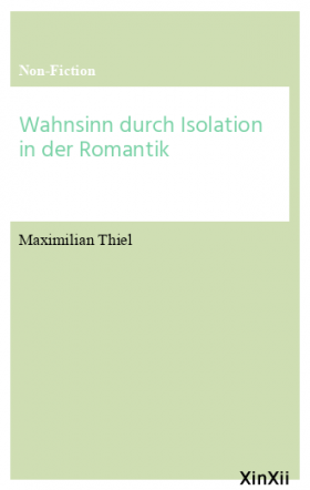Wahnsinn durch Isolation in der Romantik