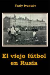 El viejo fútbol en Rusia