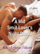 A Mid Smut Lover's Night Dream