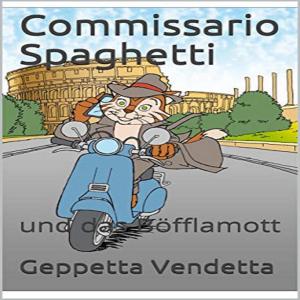 Commissario Spaghetti und das Böfflamott