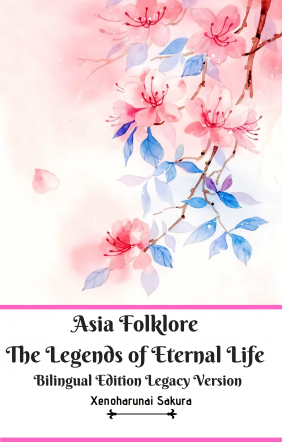 Asia Folklore The Legends of Eternal Life Bilingual Edition