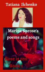 Marina Sprose's poems and songs.  Rose is red Book 1