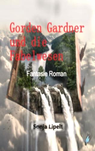 Gorden Gardner und die Fabelwesen  Teil 2