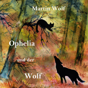 Ophelia und der Wolf