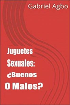 Juguetes Sexuales: ¿Buenos o malos