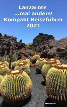 Lanzarote ...mal anders! Kompakt Reiseführer 2021