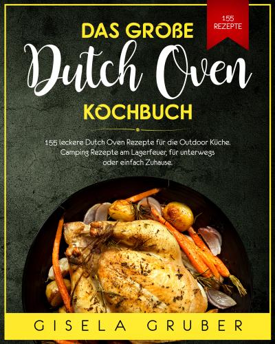 Das große Dutch Oven Kochbuch