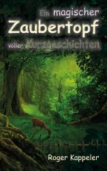 Ein magischer Zaubertopf voller Kurzgeschichten