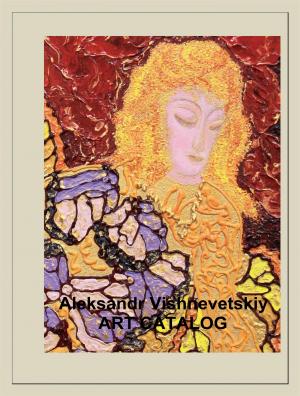 Aleksandr Vishnevetskiy Art Catalog