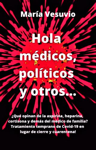 Hola médicos, políticos y otros...
