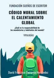 CÓDIGO MORAL SOBRE EL CALENTAMIENTO GLOBAL