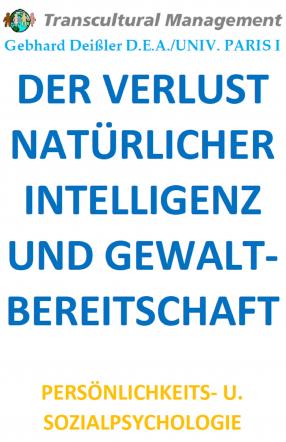 DER VERLUST NATÜRLICHER INTELLIGENZ UND GEWALTBEREITSCHAFT