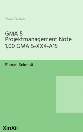 GMA 5 - Projektmanagement Note 1,00 GMA 5-XX4-A15