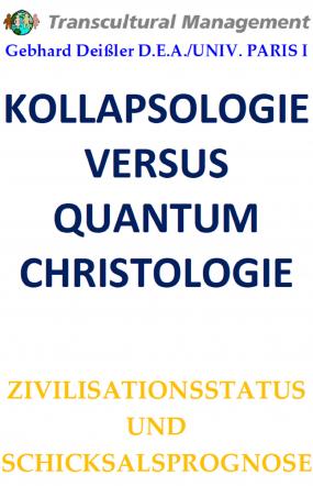 KOLLAPSOLOGIE VERSUS QUANTUM CHRISTOLOGIE