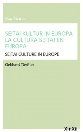 SEITAI KULTUR IN EUROPA LA CULTURA SEITAI EN EUROPA