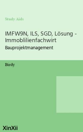 IMFW9N, ILS, SGD, Lösung - Immoblilienfachwirt