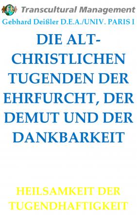 DIE ALTCHRISTLICHEN TUGENDEN DER EHRFURCHT, DER DEMUT UND DER