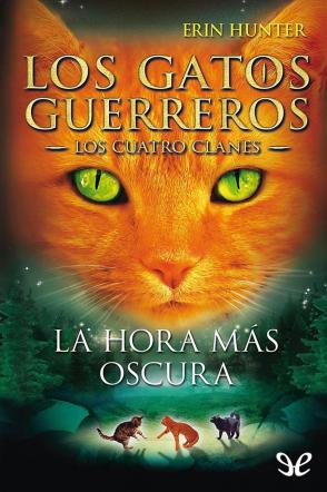 Los Gatos Guerreros - Los Cuatro Clanes - Libro 06