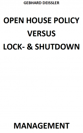OPEN HOUSE POLICY VERSUS LOCK- & SHUTDOWN