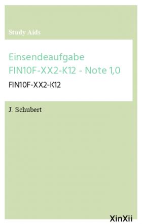 Einsendeaufgabe FIN10F-XX2-K12  - Note 1,0