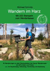 Wandern im Harz - Mit 222 Stempeln zum Wanderkaiser