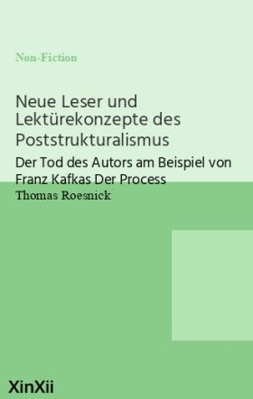 Neue Leser und Lektürekonzepte des Poststrukturalismus