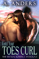 Until Your Toes Curl: MMF Bisexual Romance Anthology