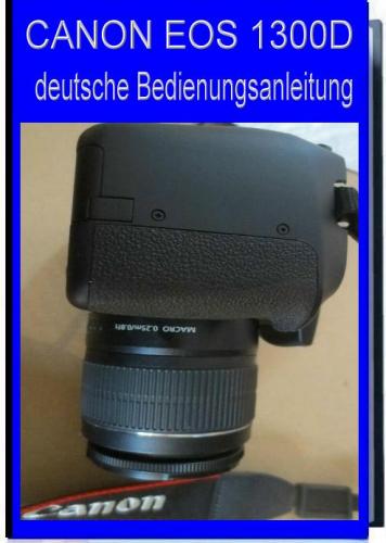 Deutsches Handbuch für Canon EOS 1300 D
