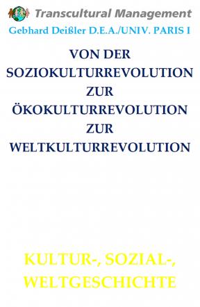 VON DER SOZIOKULTURREVOLUTION ZU ÖKOKULTURREVOLUTION ZUR WELTR