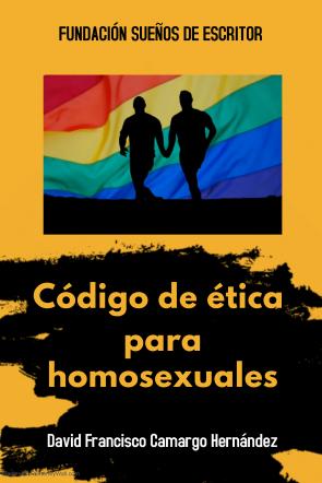 CÓDIGO DE ÉTICA DEL HOMOSEXUAL